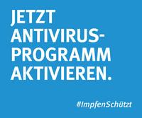 #ImpfenSchützt Jetzt Antivirus-Programm aktivieren.
